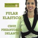 Fular elástico: Cruz envolvente preanudada delante