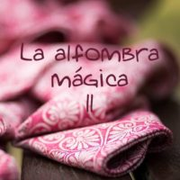 La alfombra mágica (Parte II)