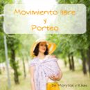 Movimiento libre y Porteo: portear en vertical no interfiere.